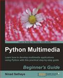 Python Multimedia Application : Learn How to Develop Multimedia Applications Using Python with This Practical Step-by-Step Guide, Ninad, Sathaye, 1849510164
