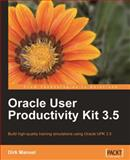 Oracle User Productivity Kit 3. 5 : Build high-quality training simulations using Oracle UPK 3. 5, Manuel, Dirk, 1849680167