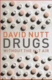 Drugs Without the Hot Air, David Nutt, 1906860165