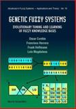 Genetic Fuzzy Systems : Evolutionary Tuning and Learning of Fuzzy Knowledge Bases, Cordon, Oscar, 9810240163