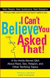 I Can't Believe You Asked That!, Phillip Milano, 0399530169