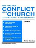 How to Manage Conflict in the Church Vol. III : Dysfunctional Congregations, Shawchuck, Norman, 0938180169