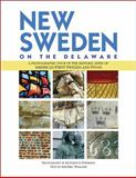 New Sweden on the Delaware : A Photographic Tour of the Historic Sites of America's First Swedes and Finns,, 0976250160