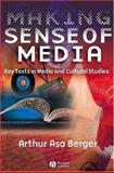 Making Sense of Media : Key Texts in Media and Cultural Studies, Berger, Arthur Asa, 1405120169