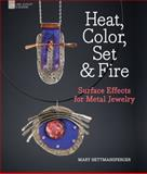 Heat, Color, Set and Fire, Mary Hettmansperger, 1454700165