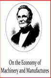On the Economy of Machinery and Manufactures, Charles Babbage, 148006016X