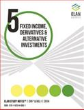 Elan Study Notes CFA Level I 2014 - FIXED INCOME, DERIVATIVES and ALTERNATIVE INVESTMENTS, Elan Guides LLC, 1625140169