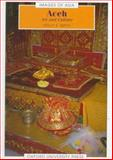 Aceh : Art and Culture, Smith, Holly S., 9835600163