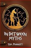 In Between Myths, Tom Marriott, 1469950162