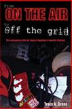 From on the Air to off the Grid, Tracy Green, 1477560165