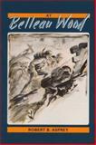 At Belleau Wood, Asprey, Robert B., 1574410164