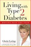 Living with Type 2 Diabetes, Gloria Loring and Timothy J. Gray, 1595820167