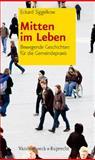 Mitten im Leben : Bewegende Geschichten für die Gemeindepraxis, Siggelkow, Eckard, 3525630166