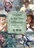 Children in the New Millennium, World Health Organization, UNICEF, UNEP, 9241590165