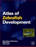 Atlas of Zebrafish Development, Bryson-Richardson, Robert and Berger, Silke, 0123740169