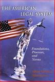 The American Legal System : Foundations, Processes, and Norms, Melone, Albert P. and Karnes, Allan, 0195330161