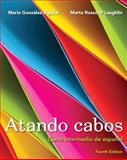 Atando Cabos : Curso Intermedio de Español, Gonzlez-Aguilar, Mara and Rosso-O'Laughlin, Marta, 0205770169