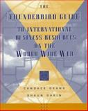 The Thunderbird Guide to International Business Resources on the World Wide Web, Deans, Candace and Dakin, Shaun, 0471160164