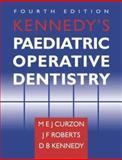 Kennedy's Pediatric Operative Dentistry, M. E. J. Curzon, Jessica F. Roberts, D. B. Kennedy, 0723610169