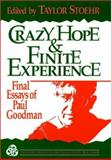 Crazy Hope and Finite Experience : Final Essays by Paul Goodman, Taylor Stoehr, 0787900168