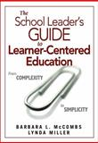The School Leader's Guide to Learner-Centered Education : From Complexity to Simplicity, , 1412960169