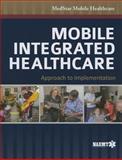 Mobile Integrated Healthcare: Approach to Implementation, MedStar Emergency Medical Services Staff, 1449690165