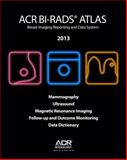 2013 ACR BI-RADS Atlas : Breast Imaging Reporting and Data System, ACR, 155903016X