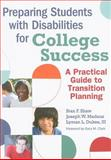 Preparing Students with Disabilities for College Success : A Practical Guide to Transition Planning, Shaw, Stan F. and Madaus, Joseph W., 1598570161