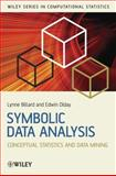 Symbolic Data Analysis : Conceptual Statistics and Data Mining, Billard, Lynne and Diday, Edwin, 0470090162