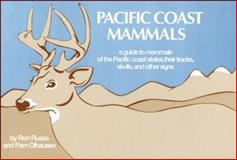 Pacific Coast Mammals, Ron Russo and Pam Olhausen, 0912550163