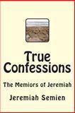 True Confessions, Jeremiah Semien, 1481190164