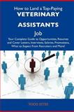 How to Land a Top-Paying Veterinary Assistants Job, Todd Estes, 1486140165