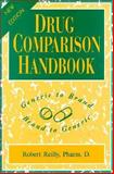Drug Comparison Handbook : Generic to Brand - Brand to Generic, Reilly, Robert, 156930016X