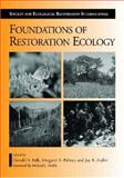 Foundations of Restoration Ecology, Donald A. Falk, 1597260169