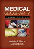 Medical Geography, Meade, Melinda S. and Emch, Michael, 1606230166