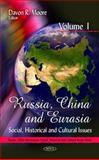 Russia, China and Eurasia : Social, Historical and Cultural Issues, Moore, Davon R., 1616680164