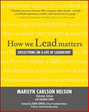 How We Lead Matters : Reflections on a Life of Leadership, Nelson, Marilyn Carlson, 0071600175