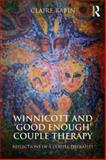 Winnicott and 'Good Enough' Couple Therapy, Claire Rabin, 0415530172