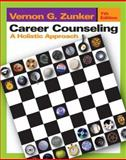Career Counseling : A Holistic Approach, Zunker, Vernon G., 0534640176