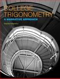 College Trigonometry : A Narrative Approach, Majewicz, Stephen, 0536480176