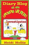 Diary Blog of the Fickle Finders, Heidi Hollis, 0983040176