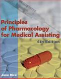 Principles of Pharmacology for Medical Assisting, Rice, Jane, 1401880177
