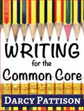 Writing for the Common Core, Darcy Pattison, 1629440175