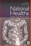 National Healths: Gender, Sexuality and Health in a Cross-Cultural Context, Worton, 1844720179