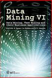 Data Mining VI : Data Mining, Text Mining and their Business Applications, A. Zanasi (Editor), 1845640179