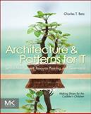 Architecture and Patterns for IT : Service Management, Resource Planning, and Governance - Making Shoes for the Cobbler's Children, Betz, Charles T., 0123850177