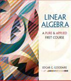 Linear Algebra : A First Course in Pure and Applied Math, Goodaire, Edgar G., 0130470171