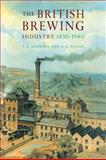 The British Brewing Industry, 1830-1980, Gourvish, T. R. and Wilson, R. G., 0521070171