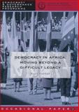 Democracy in Africa : Moving Beyond a Difficult Legacy, Southall, Roger, 0796920176