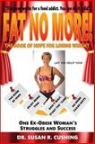 Fat No More!, Susan Cushing, 0989900177